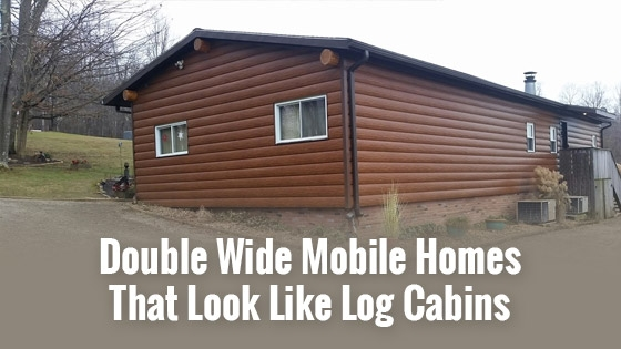double wide mobile homes that look like log cabins tru log siding Double Wide Mobile Homes That Look Like Log Cabins