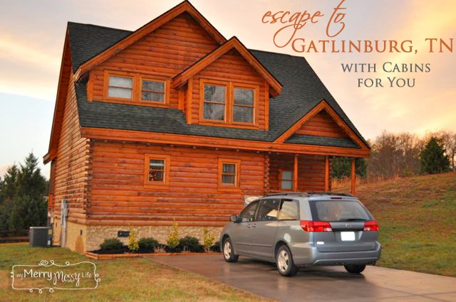 escape to gatlinburg with cabins for you my merry messy life Cabins For You In Gatlinburg Tn