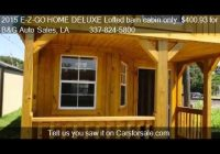 2019 e z go home deluxe lofted barn cabin only 40093 for youtube Lofted Deluxe Barn Cabin Building